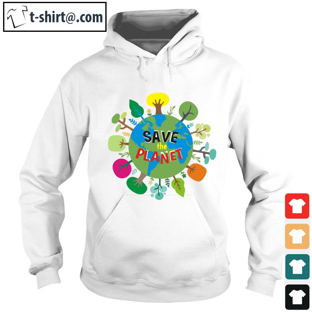 Save the planet s hoodie